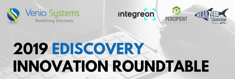 2019 eDiscovery Innovation Roundtable