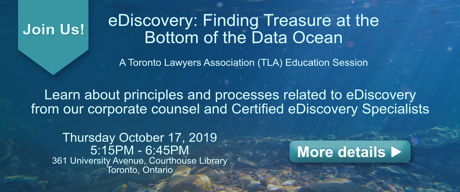 "Join us for ""eDiscovery: Finding Treasure at the Bottom of the Data Ocean"" - A Toronto Lawyers Association Education Session on October 17, 2019"