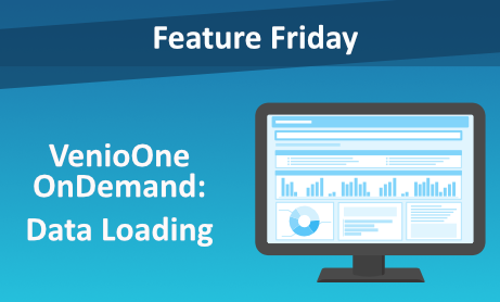 Feature Friday: VenioOne OnDemand Data Loading