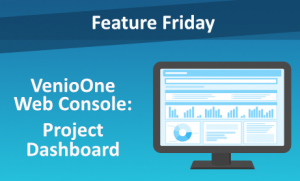 VenioOne Web Console: Project Dashboard