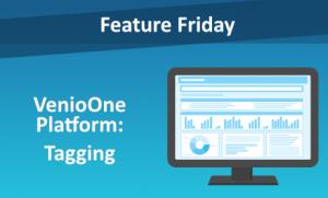 Feature Friday: VenioOne Platform - Tagging