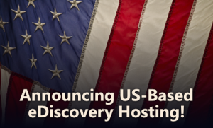 Announcing US-based eDiscovery hosting!