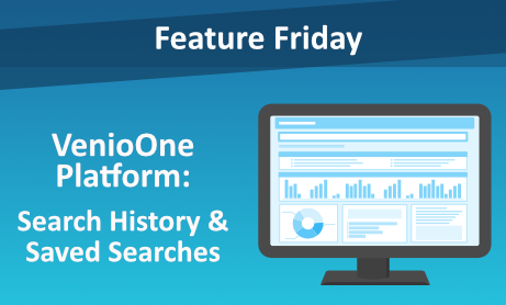 Feature Friday: VenioOne Platform - Search History & Saved Searches