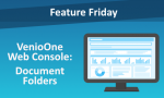 Feature Friday: VenioOne Web Console - Document Folders