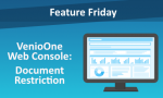 Feature Friday: VenioOne Web Console - Document Restriction