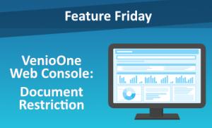 Feature Friday: VenioOne Web Console - Document Restriction
