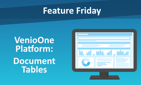 Feature Friday: VenioOne Platform - Document Tables