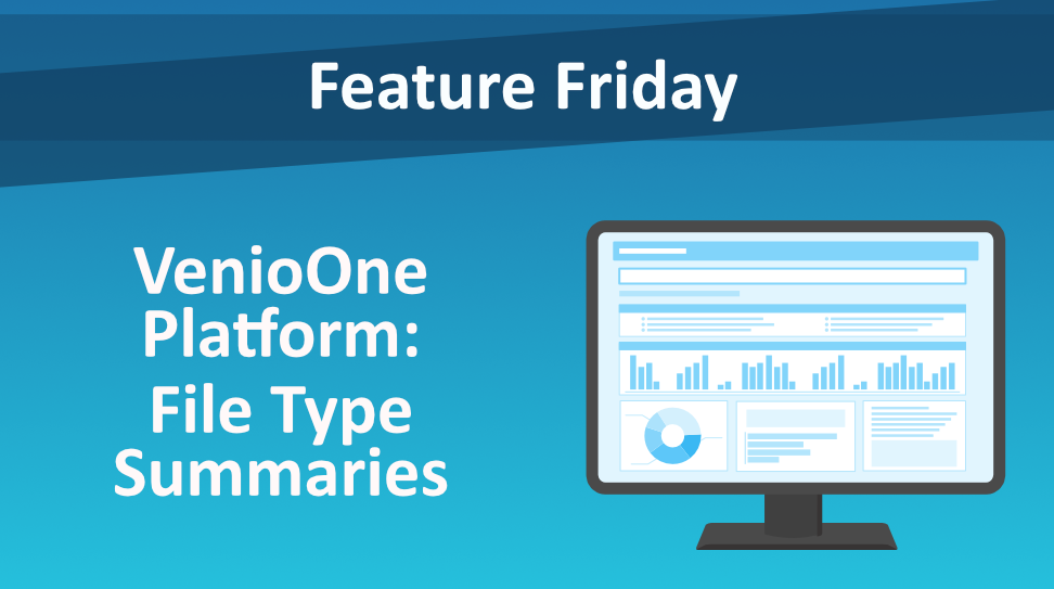 Feature Friday: VenioOne Platform - File Type Platforms