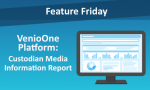 Feature Friday: Custodian Media Information Report